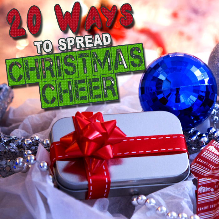 spread christmas cheer 20 Ways to Spread Christmas Cheer